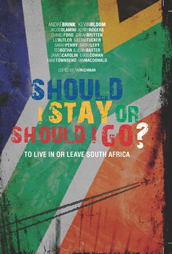 "New book ""Should I Stay or Should I Go"" features essays by André Brink, Jacob Dlamini, Liz Butler, Kevin Bloom and other South Africans."