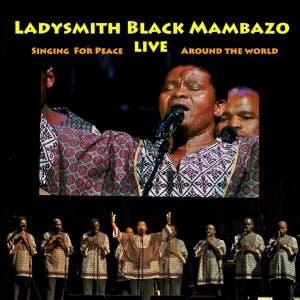 Ladysmith Black Mambazo: Live Singing for Peace and the World