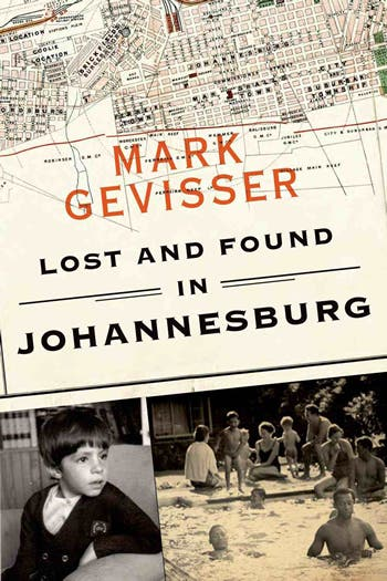 Lost and Found in Johannesburg cover - a memoir by Mark Gevisser