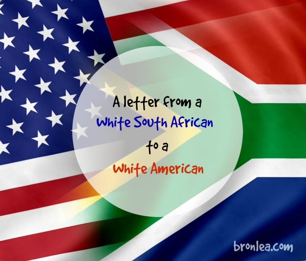 A Letter from a White South African to White Americans