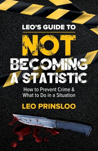 Leo's guide to not becoming a statistic - by Leo Prinsloo